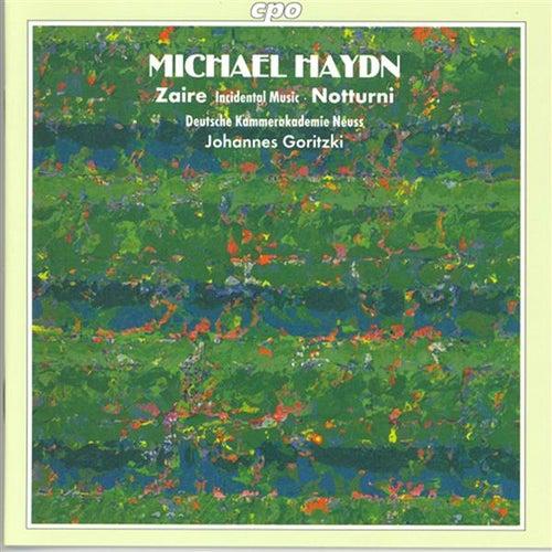 Haydn, M.: Incidental Music To Zaire / Notturno Solenne in E Flat Major / Notturno in F Major by Johannes Goritzki