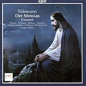 Telemann: Der Messias / Septet in A Minor / Quintet in F Major / Quartet in E Flat Major by Various Artists
