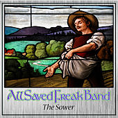 The Sower by All Saved Freak Band
