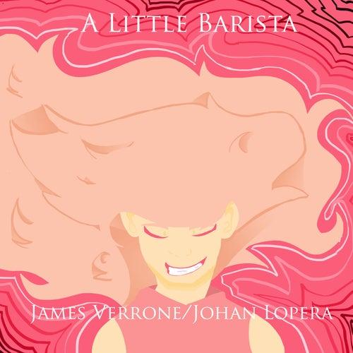 A Little Barista by James Verrone