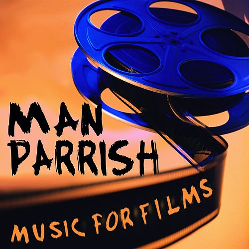 Music for Films by Man Parrish