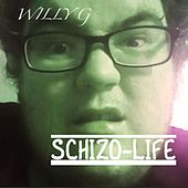 Schizo Life von Willy G