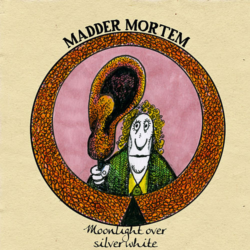 Moonlight over Silver White by Madder Mortem