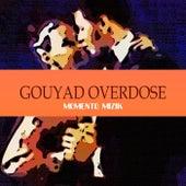 Gouyad Overdose di Momento Mizik