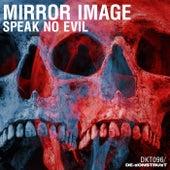 Speak No Evil - Single de Mirror Image