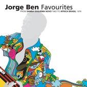 Favourites: From Samba Esquema Novo 1963 To Africa Brasil 1976 by Jorge Ben Jor
