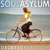 Delayed Reaction (Commentary Version) von Soul Asylum