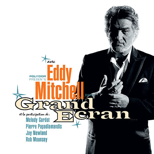 Grand Ecran by Eddy Mitchell