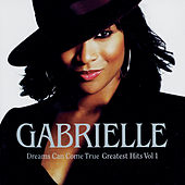 Dreams Can Come True - Greatest Hits Volume 1 by Gabrielle