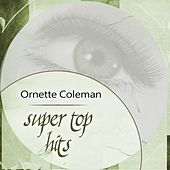 Super Top Hits by Ornette Coleman