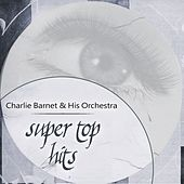 Super Top Hits de Charlie Barnet & His Orchestra