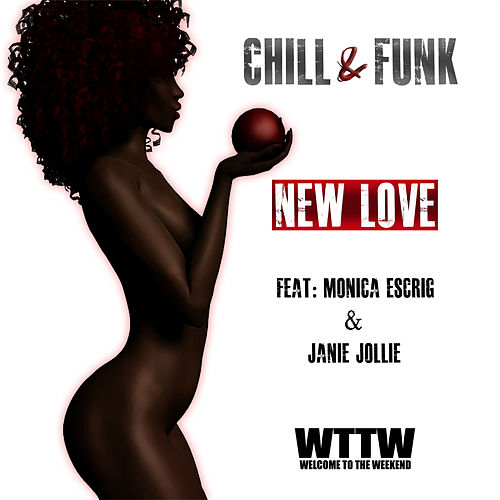 New Love (feat. Monica Escrig & Janie Jollie) de Chill