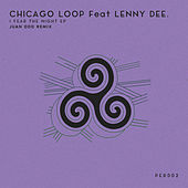 I Fear The Night  Ep by Lenny Dee Chicago Loop
