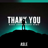Thank You (Black Legend Project Remix) von Asle