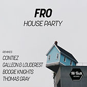 House Party by Fro