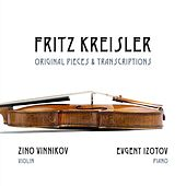 Fritz Kreisler: Original Pieces & Transcriptions by Zino Vinnikov