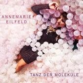 Tanz der Moleküle (Radio Version) de Annemarie Eilfeld
