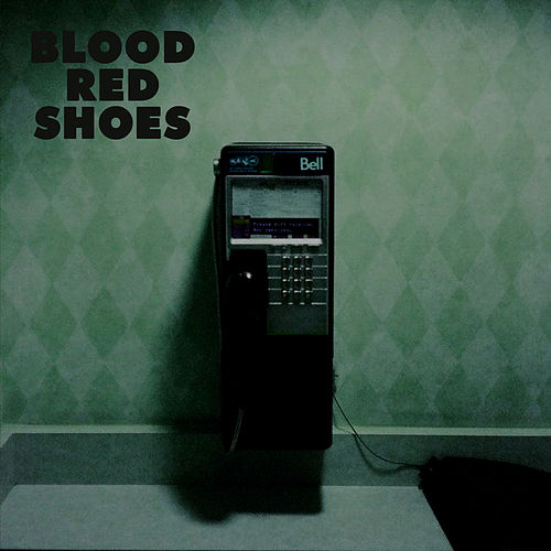 Call Me Up Victoria by Blood Red Shoes