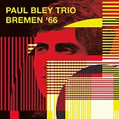 Bremen '66 (with Mark Levinson & Barry Altschul) de Paul Bley