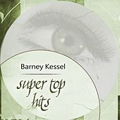 Super Top Hits by Barney Kessel