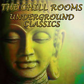 The Chill Rooms - Underground Classics by Various Artists