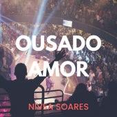 Ousado Amor de Nivea Soares