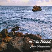 In My Blood by Javier Manzanares