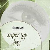 Super Top Hits by Esquivel