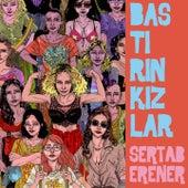 Bastırın Kızlar by Sertab Erener