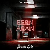 Begin Again (Remixes) von Thomas Gold