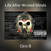 Life After Wicked Minds (Da Compilation) von Cino B