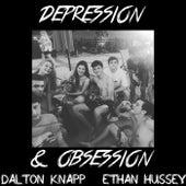 Depression & Obsession by Dalton Knapp