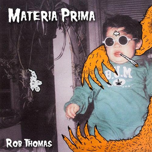 Materia Prima by Rob Thomas