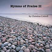 Hymns of Praise II by Christina Cottrell