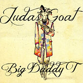 Judas Goat von Big Daddy T