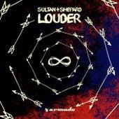 Louder von Sultan + Shepard