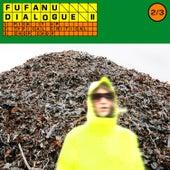 Dialogue II by Fufanu