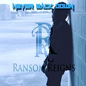 Never Back Down by Ransom Reigns