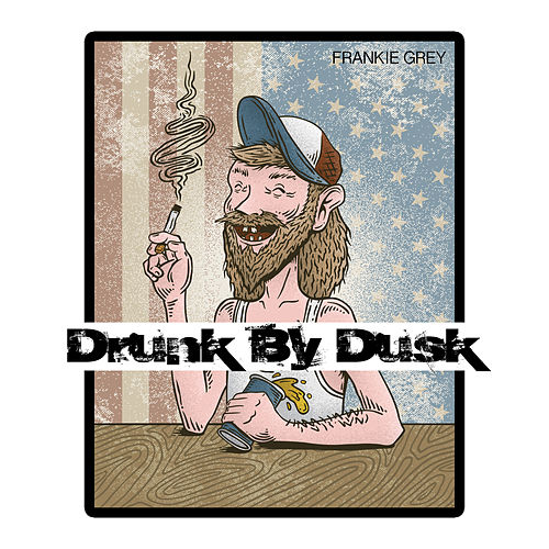 Drunk by Dusk by Frankie Grey