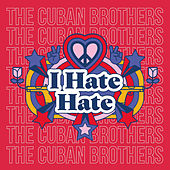 I Hate Hate (Greg Wilson Remix) by The Cuban Brothers