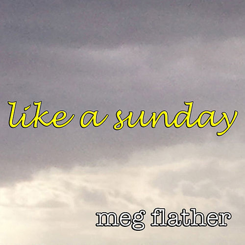 Like a Sunday by Meg Flather