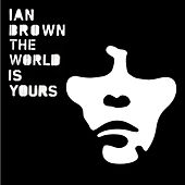 The World Is Yours (Nokia exclusive version) by Ian Brown