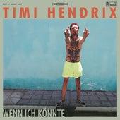 Wenn ich könnte von Timi Hendrix