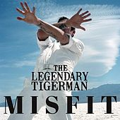 Misfit by The Legendary Tigerman
