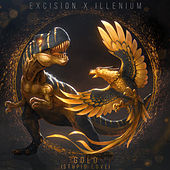 Gold (Stupid Love) by Excision