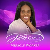 Miracle Worker - Single by Judith Gayle