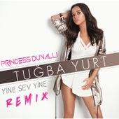 Yine Sev Yine (Princess Duvalli Remix) von Tuğba Yurt