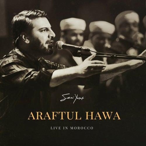 Araftul Hawa (Live in Morocco) by Sami Yusuf
