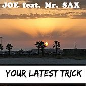 Your Latest Trick by Joe