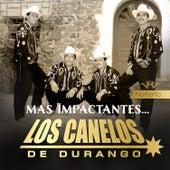 Más Impactantes by Los Canelos De Durango